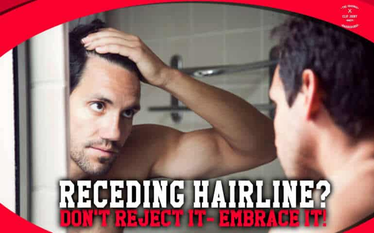 Receding Hairline? Don't Reject it- Embrace it!